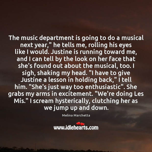 """The music department is going to do a musical next year,"""" he Melina Marchetta Picture Quote"""