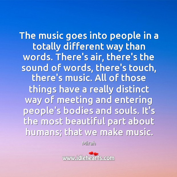 The music goes into people in a totally different way than words. Image