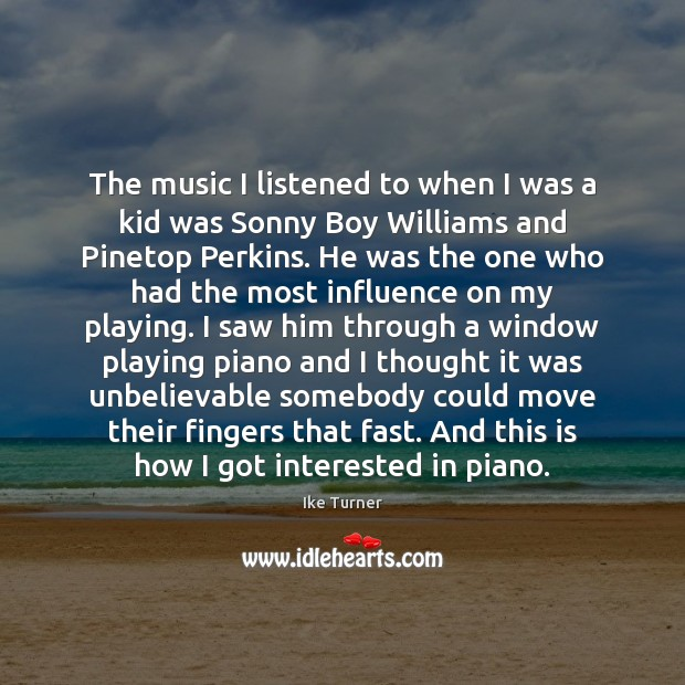 The music I listened to when I was a kid was Sonny Image