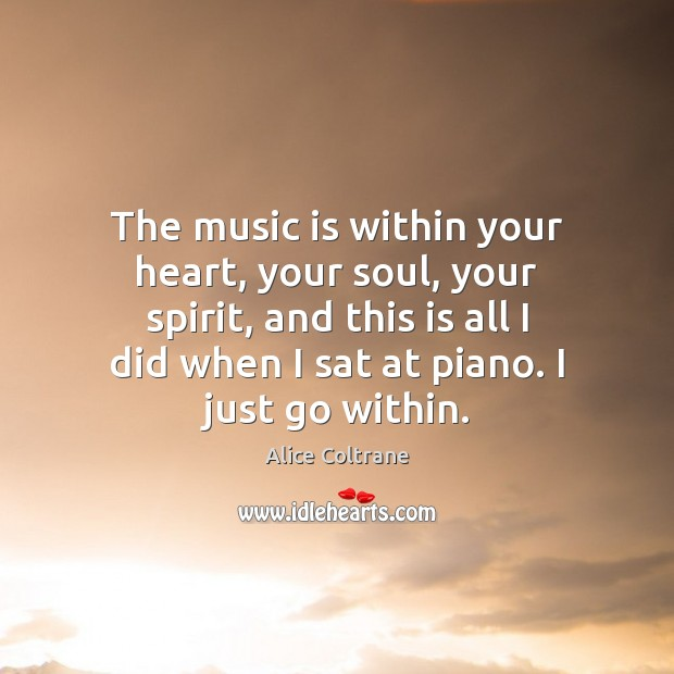 Image, The music is within your heart, your soul, your spirit, and this