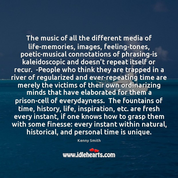 Image, The music of all the different media of life-memories, images, feeling-tones, poetic-musical