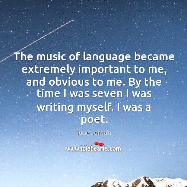 Image, The music of language became extremely important to me, and obvious to me.