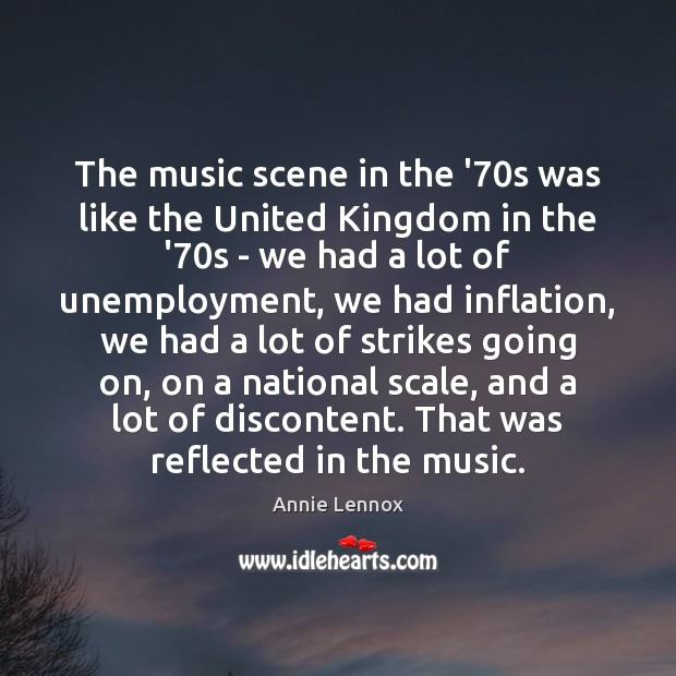 Image, The music scene in the '70s was like the United Kingdom