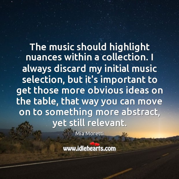 The music should highlight nuances within a collection. I always discard my Image