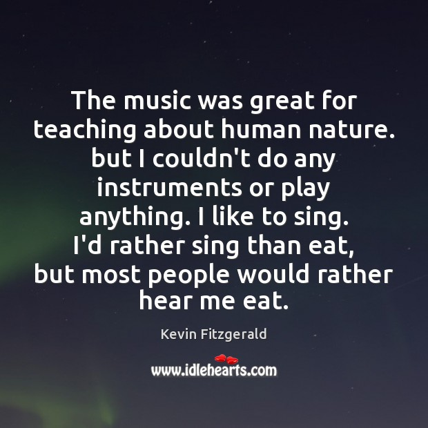 The music was great for teaching about human nature. but I couldn't Image