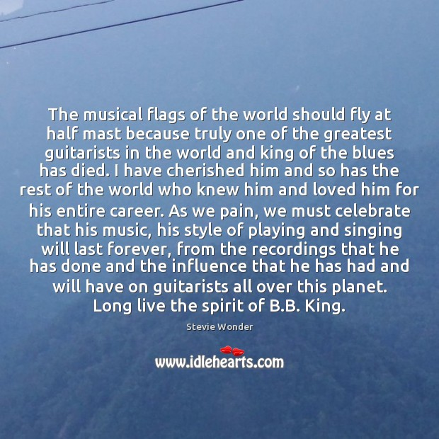 Stevie Wonder Picture Quote image saying: The musical flags of the world should fly at half mast because