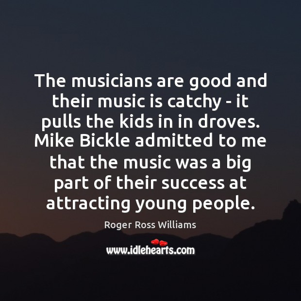 The musicians are good and their music is catchy – it pulls Image