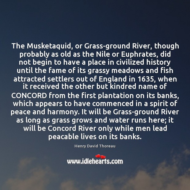 The Musketaquid, or Grass-ground River, though probably as old as the Nile Image