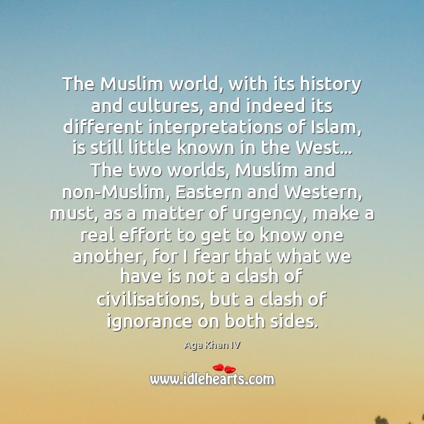 The Muslim world, with its history and cultures, and indeed its different Image