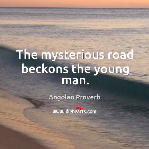 The mysterious road beckons the young man. Angolan Proverbs Image