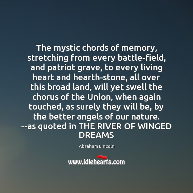 Image, The mystic chords of memory, stretching from every battle-field, and patriot grave,