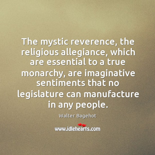 Image, The mystic reverence, the religious allegiance, which are essential to a true