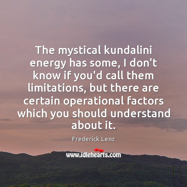 The mystical kundalini energy has some, I don't know if you'd call Image