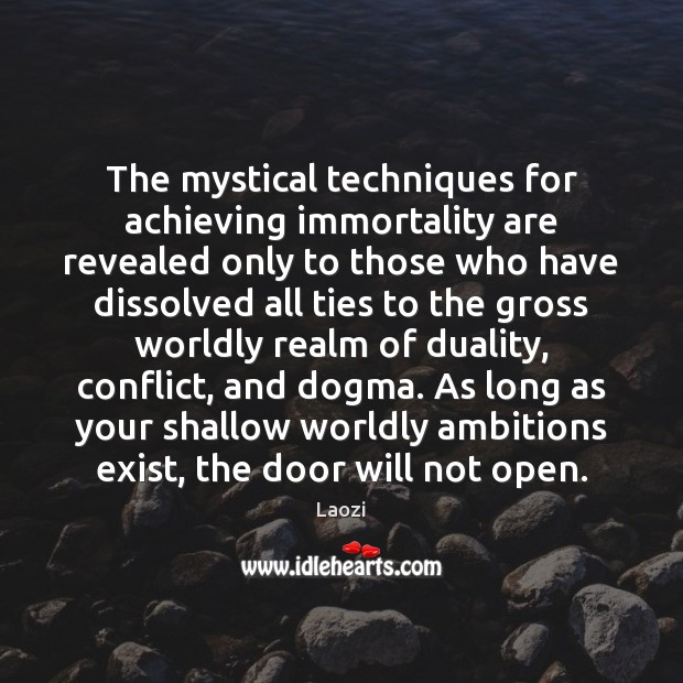 Image, The mystical techniques for achieving immortality are revealed only to those who