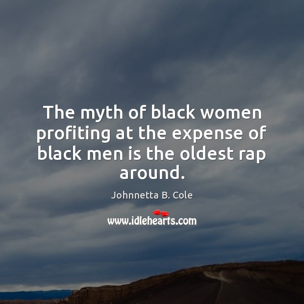 The myth of black women profiting at the expense of black men is the oldest rap around. Image