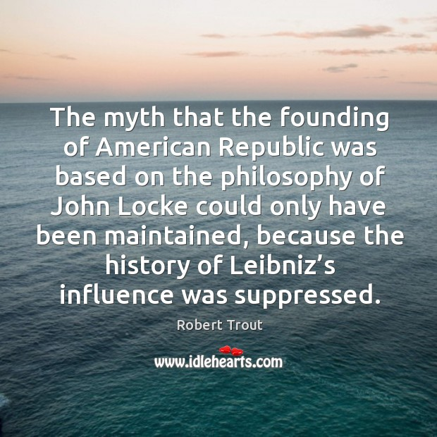 Image, The myth that the founding of american republic was based on the philosophy of john