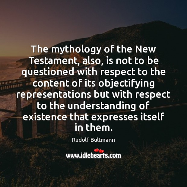 Image, The mythology of the New Testament, also, is not to be questioned