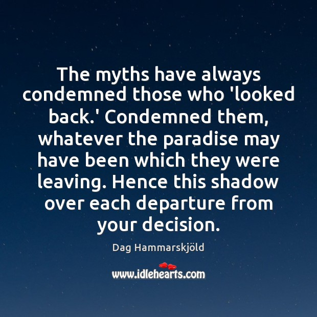 Image, The myths have always condemned those who 'looked back.' Condemned them,