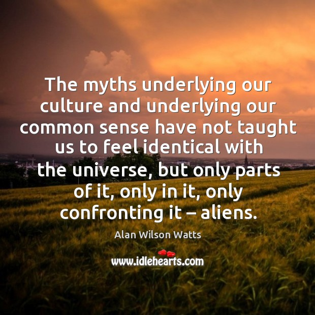 Image, The myths underlying our culture and underlying our common sense have not