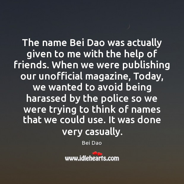 Image, The name Bei Dao was actually given to me with the help