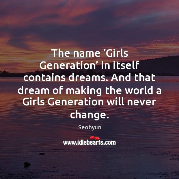 Image, The name 'Girls Generation' in itself contains dreams. And that dream of