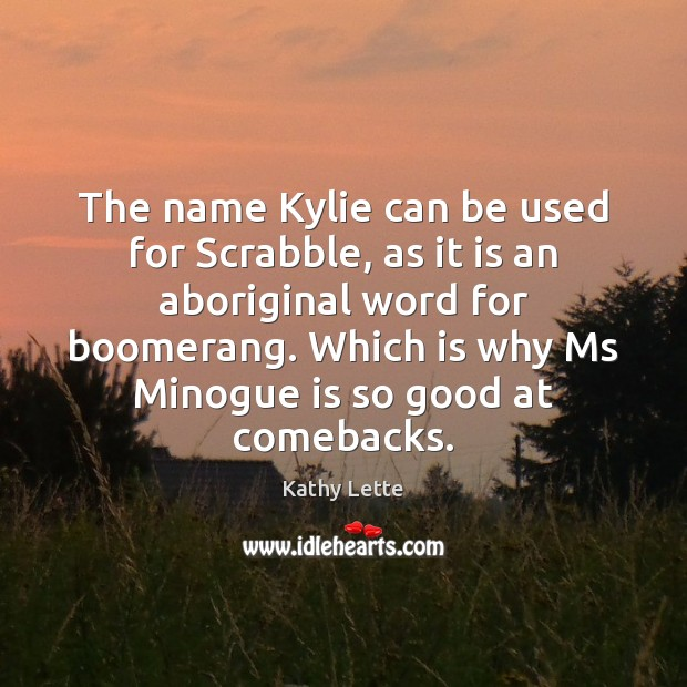 Image, The name Kylie can be used for Scrabble, as it is an