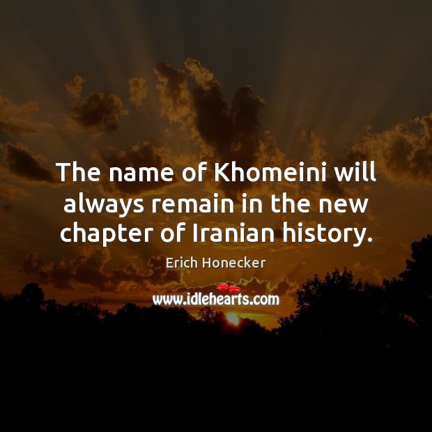 The name of Khomeini will always remain in the new chapter of Iranian history. Image