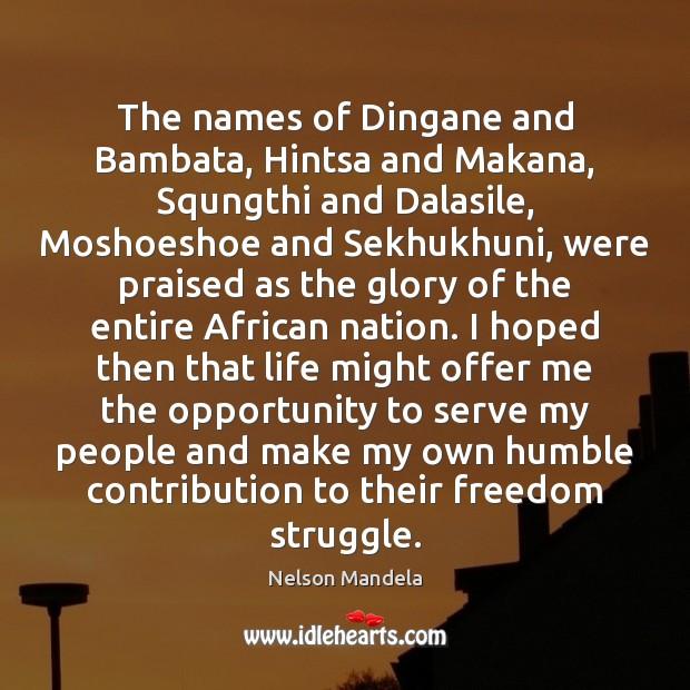 The names of Dingane and Bambata, Hintsa and Makana, Squngthi and Dalasile, Image