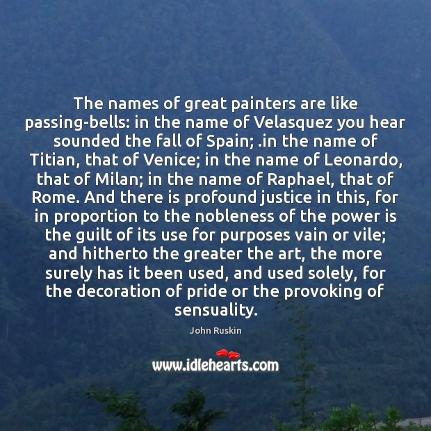 The names of great painters are like passing-bells: in the name of Image