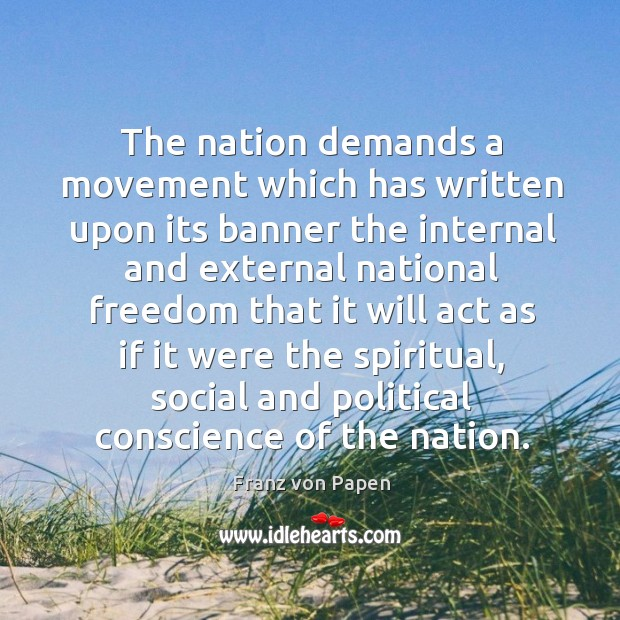The nation demands a movement which has written upon its banner the internal Image