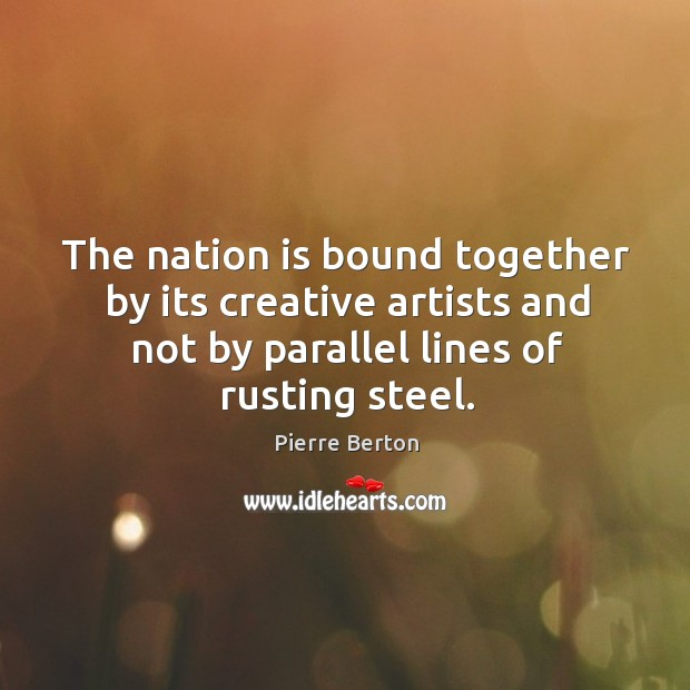 The nation is bound together by its creative artists and not by Image