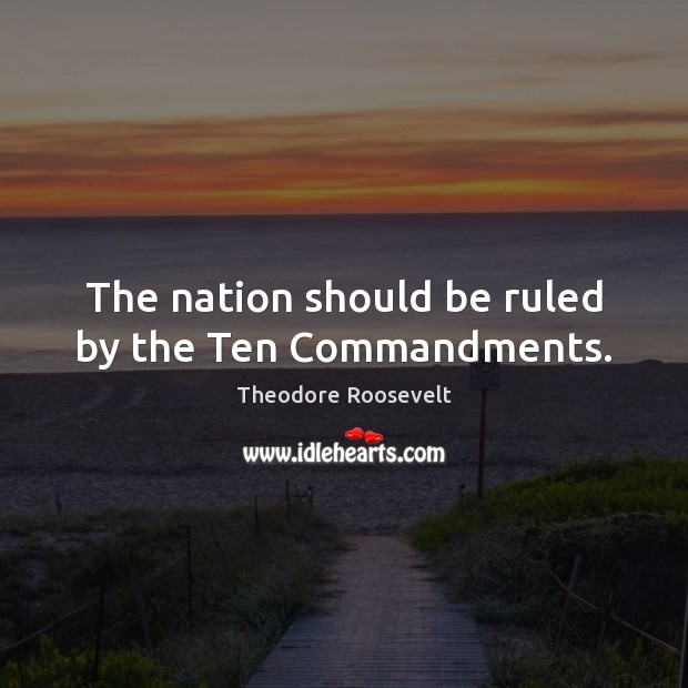 Image, The nation should be ruled by the Ten Commandments.