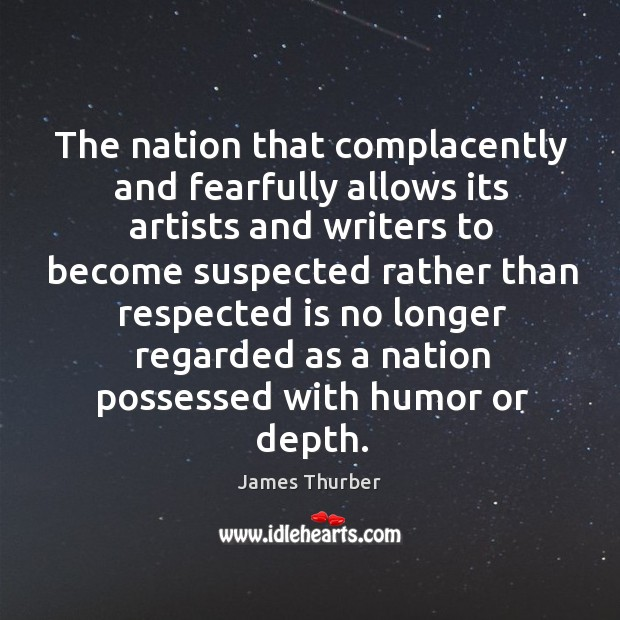 The nation that complacently and fearfully allows its artists and writers to Image