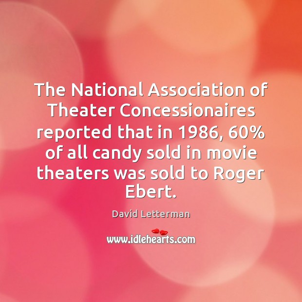 The National Association of Theater Concessionaires reported that in 1986, 60% of all candy Image