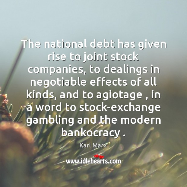Image, The national debt has given rise to joint stock companies, to dealings