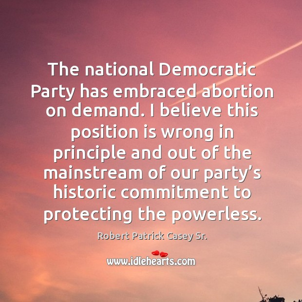 The national democratic party has embraced abortion on demand. Image