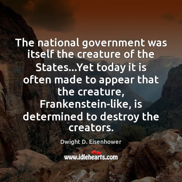 Image, The national government was itself the creature of the States…Yet today
