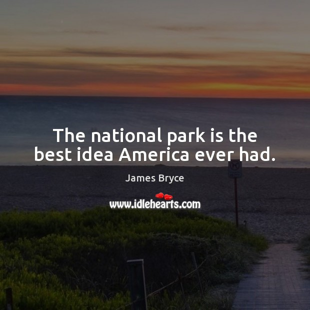 Image, The national park is the best idea America ever had.
