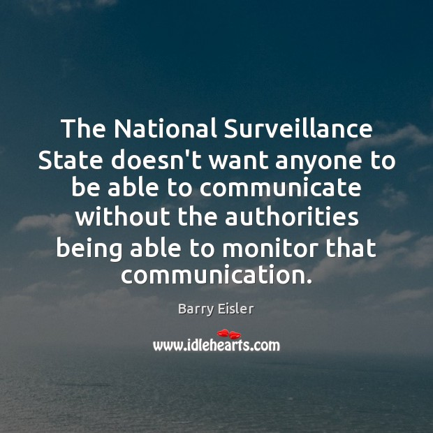 Image, The National Surveillance State doesn't want anyone to be able to communicate