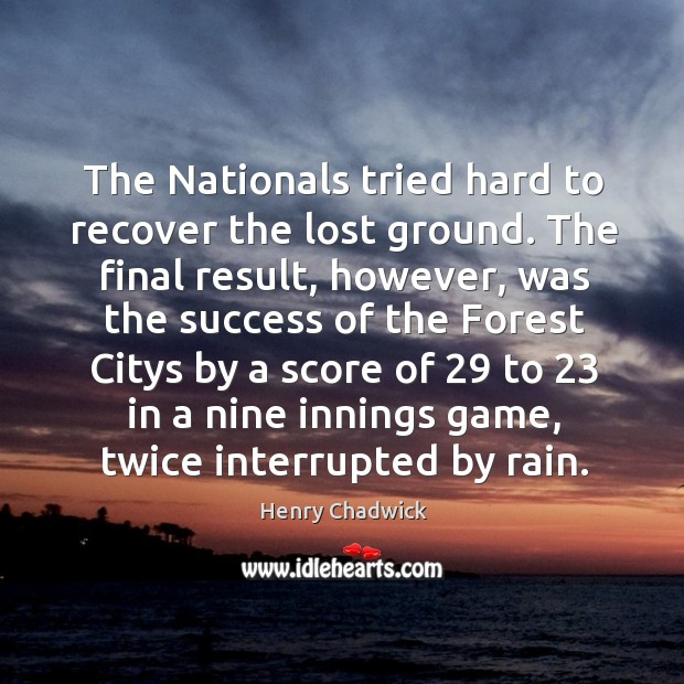The nationals tried hard to recover the lost ground. Image
