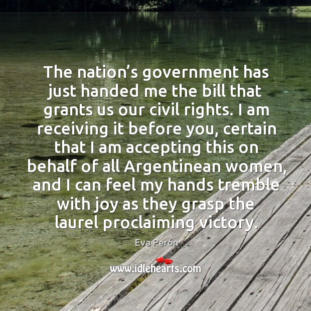Image, The nation's government has just handed me the bill that grants us our civil rights.