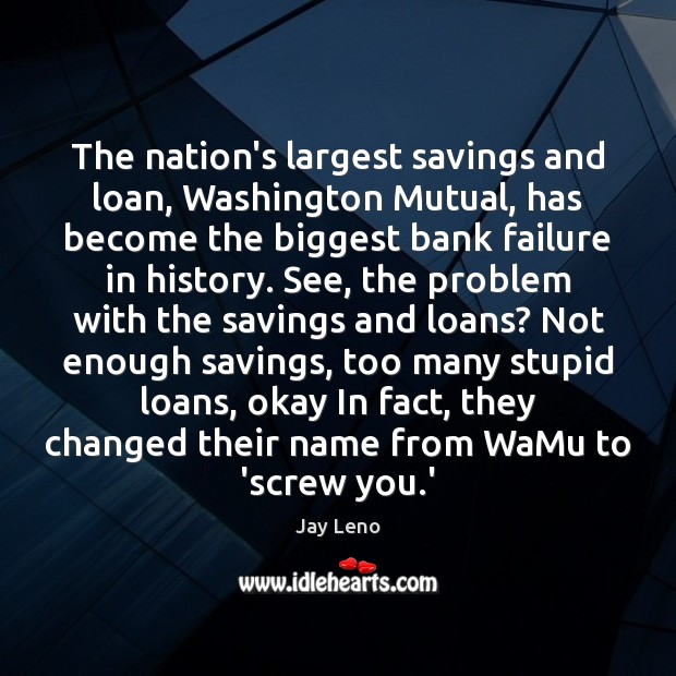 Image, The nation's largest savings and loan, Washington Mutual, has become the biggest