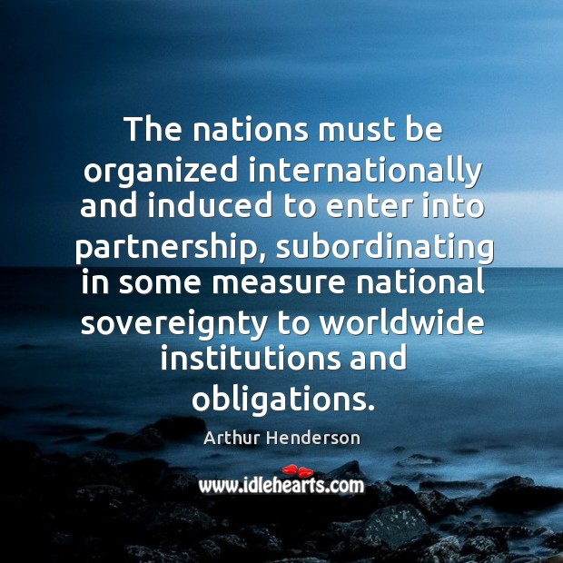 Image, The nations must be organized internationally and induced to enter into partnership