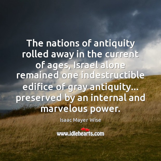 The nations of antiquity rolled away in the current of ages, Israel Image