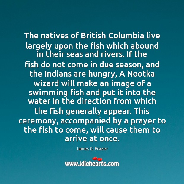 Image, The natives of British Columbia live largely upon the fish which abound