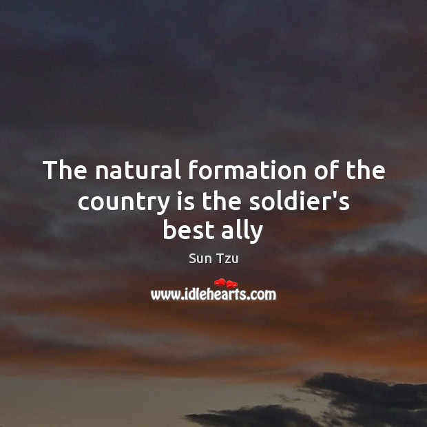 The natural formation of the country is the soldier's best ally Image
