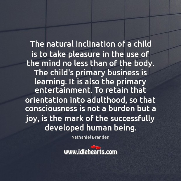 The natural inclination of a child is to take pleasure in the Image