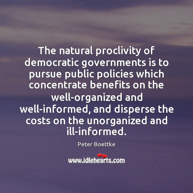The natural proclivity of democratic governments is to pursue public policies which Image