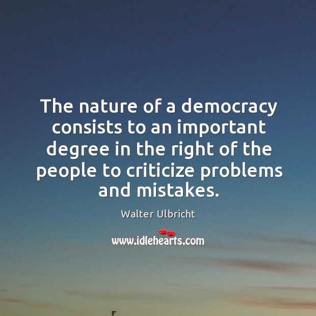 The nature of a democracy consists to an important degree in the right of the Image