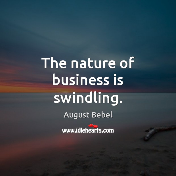Image, The nature of business is swindling.